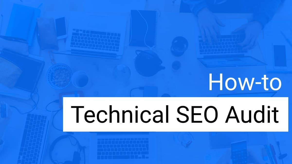 how to make a technical seo audit