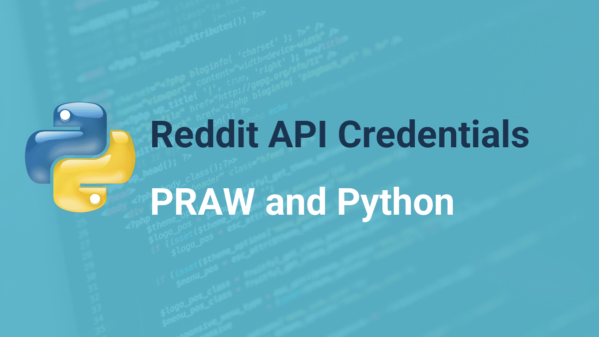 get reddit api credentials with praw