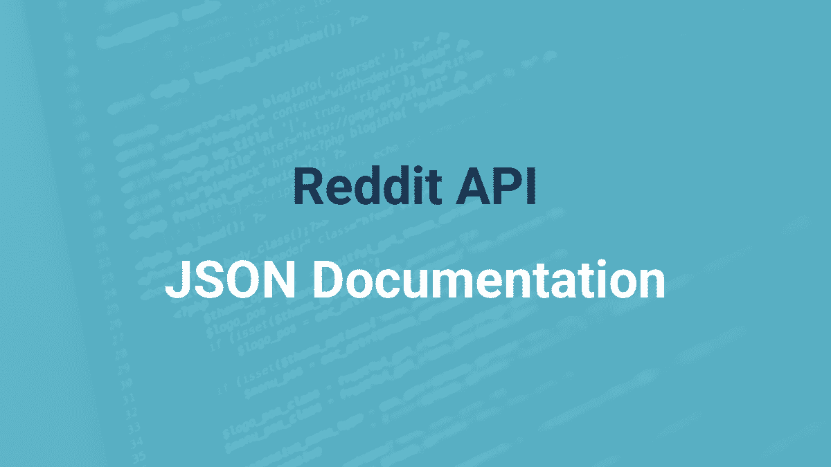 Reddit API JSON Documentation