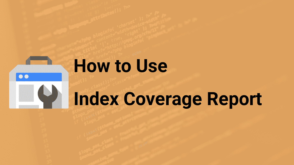 how to use index coverage report